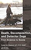 img - for Death, Decomposition, and Detector Dogs: From Science to Scene book / textbook / text book