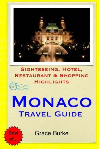 Monaco Travel Guide: Sightseeing, Hotel, Restaurant & Shopping Highlights...