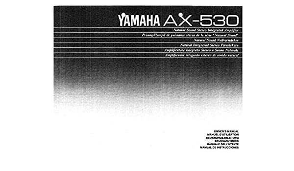 Yamaha AX-530 Amplifier Owners Instruction Manual Reprint: Amazon.com: Books
