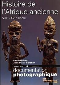 Histoire de l'Afrique ancienne, VIIIe-XVIe siècle (Dossier N.8075) par Jean-Pierre Chrétien