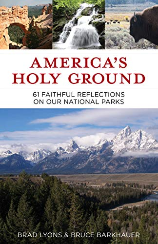 (America's Holy Ground: 61 Faithful Reflections on Our National Parks)