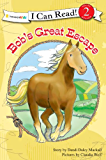 Bob's Great Escape (I Can Read! / A Horse Named Bob) (English Edition)