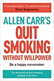 Allen Carr s Quit Smoking Without Willpower: Be a happy nonsmoker (Allen Carr s Easyway)
