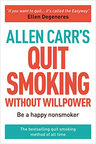 Allen Carr's Quit Smoking Without Willpower: Be a happy nonsmoker (Allen Carr's Easyway) (Best Way To Quit Tobacco)
