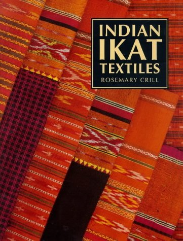 Indian Ikat Textiles (V.& A.Indian Art) by Rosemary Crill -