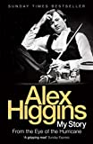 img - for From the Eye of the Hurricane: My Story by Alex Higgins (2007-10-04) book / textbook / text book