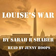 Louise's War Audiobook by Sarah R. Shaber Narrated by Jenny Hoops