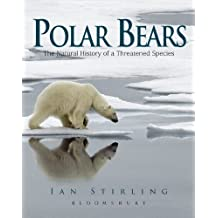 Polar Bears: The Natural History of a Threatened Species by Stirling, Ian (2012) Paperback