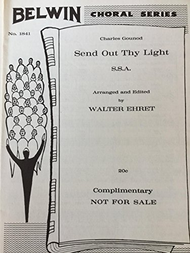 Thy Out Send Light (Send Out Thy Light (S.S.A.) No. 1841)