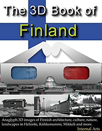 Amazon.com: The 3D Book of Finland. Anaglyph 3D images of Finnish architecture, culture, nature ...