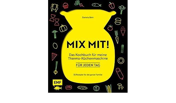 Mix Mit Das Kochbuch Fur Meine Thermo Kuchenmaschine Fur Jeden