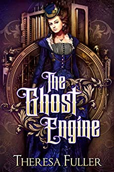 The Ghost Engine by [Fuller, Theresa]