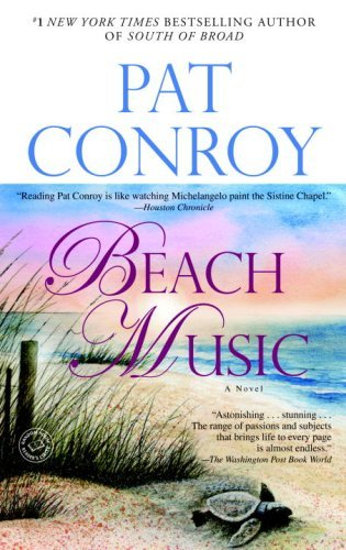By Pat Conroy: Beach Music: A Novel