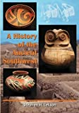 img - for A History of the Ancient Southwest by Stephen H. Lekson (2009-06-22) book / textbook / text book