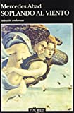 img - for Soplando Al Viento (Coleccio n Andanzas) (Spanish Edition) book / textbook / text book