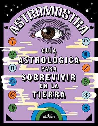 Guía astrológica para sobrevivir en la Tierra (Spanish Edition)