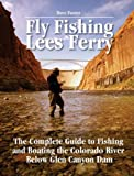 Fly Fishing Lees Ferry, Dave Foster, 1892469154