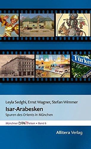 Isar-Arabesken: Spuren des Orients in München