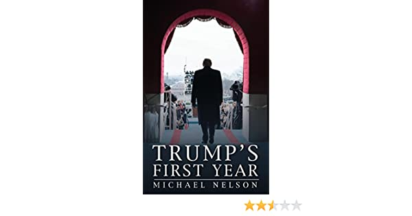 new style 4df92 456a4 Trump's First Year (Miller Center Studies on the Presidency ...