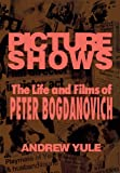 img - for PIicture Shows the Life and Films of Peter Bogdanovich book / textbook / text book