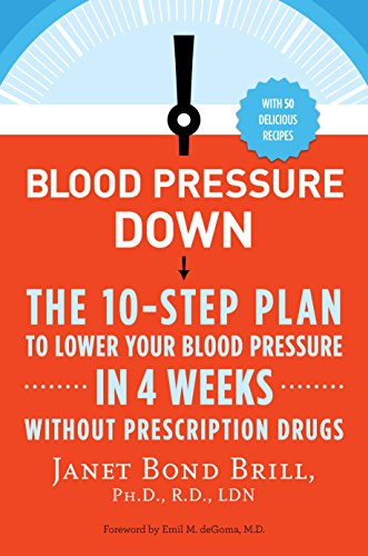 Blood Pressure Down: The 10-Step Plan to Lower Your Blood Pressure in 4 Weeks--Without Prescription Drugs                         (Paperback)