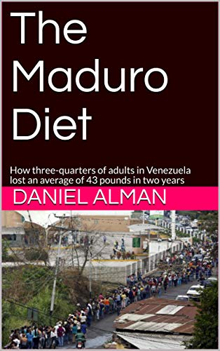 The Maduro Diet: How three-quarters of adults in Venezuela lost an average of 43 pounds in two years