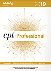Correct reporting and billing of medical procedures and services begins with CPT® 2019 Professional Edition. The AMA publishes the only CPT® codebook with the official CPT®  coding guidelines developed by the CPT®  Editorial Panel. The...