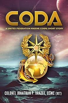 Coda: A United Federation Marine Corps Short Story by [Brazee, Jonathan P.]