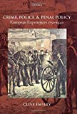 Crime, Police, and Penal Policy: European Experiences 1750-1940