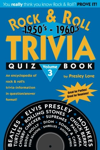 Rock & Roll TRIVIA Quiz Book: 1950's - 1960's (Volume 3) (Roll Trivia)