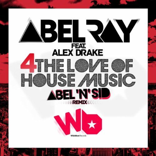 4 The Love Of House Music (Abel 'N' Sid Moroccan Tech Remix Radio - Music Tech House Love