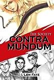 The Society: Contra Mundum, I. Len Faye, 1480178195