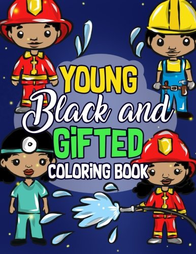 Books : Young, Black And Gifted Coloring Book: An Inspirational and Empowering Coloring Activity Book for African American Kids - Naturally Cute Big Hair is Beautiful Activity Books (Volume 5)