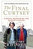 Front cover for the book The Final Curtsey by Margaret Rhodes