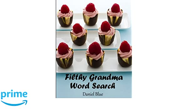 filthy grandma word search daniel blue 9781546847601 amazoncom books