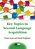 img - for Key Topics in Second Language Acquisition (MM Textbooks) by Cook, Vivian, Singleton, David (2014) Paperback book / textbook / text book