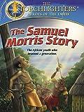 Torchlighters: Samuel Morris