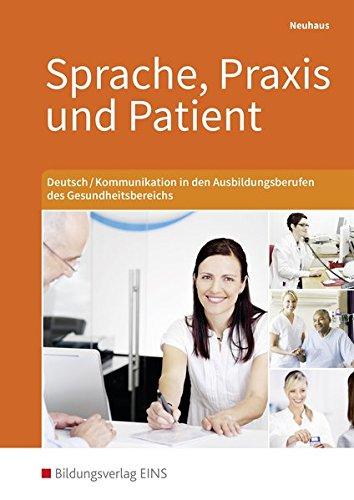 Sprache, Praxis und Patient: Deutsch/Kommunikation in den Ausbildungsberufen des Gesundheitsbereichs: Schülerband
