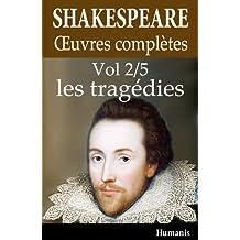 Oeuvres complètes de Shakespeare - Vol. 2/5 : les tragédies (annoté et illustré) (French Edition)