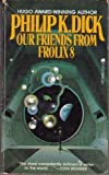 Our Friends from Frolix 8, Philip K. Dick, 0441644015