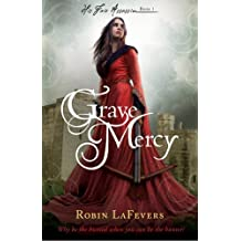 Grave Mercy: Book 1 of His Fair Assassin Series by LaFevers, Robin (2012) Paperback