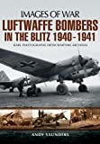 Luftwaffe Bombers in the Blitz 1940-1941 (Images of War)