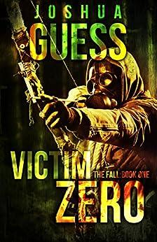 Victim Zero (The Fall Book 1) by [Guess, Joshua]
