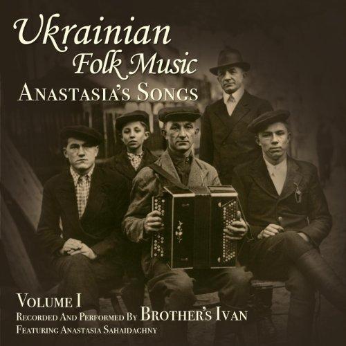 Ukrainian Folk Music, Vol. 1, Anastasia's Songs (Ukrainian Folk Songs)