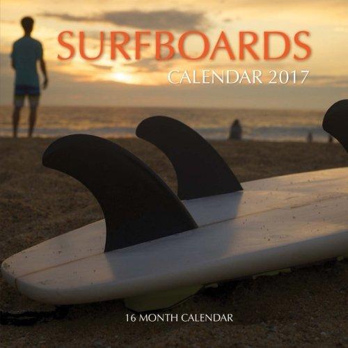 Surfboards Calendar 2017: 16 Month Calendar