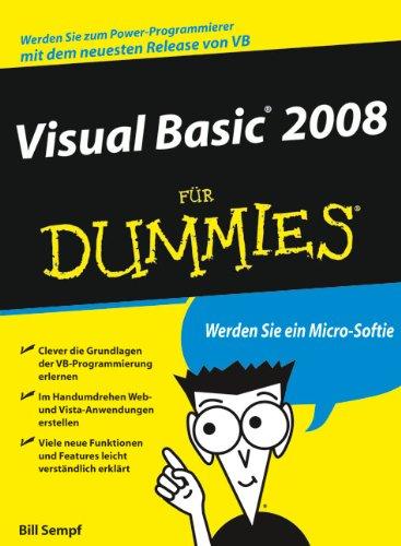 Visual Basic 2008 für Dummies Taschenbuch – 3. Dezember 2008 Sandra Geisler Bill Sempf 3527704787 Programmiersprachen