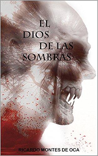 El dios de las sombras de Ricardo Montes de Oca