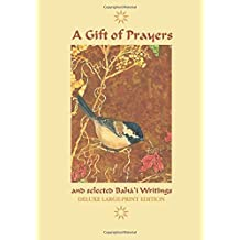 A Gift of Prayers and Selected Baha'i Writings: Deluxe Large-Print Edition