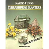 Making and Using Terrariums and Planters Allen Daley, Daphne Freeman, Stella Daley and Denis Zealley