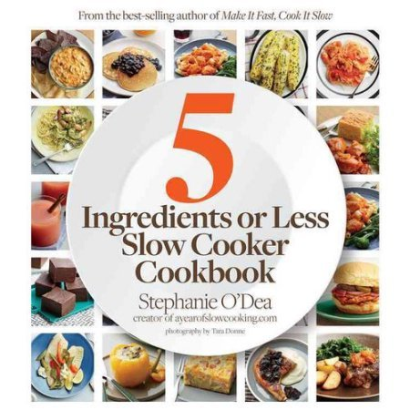 Five Ingredients or Less Slow Cooker